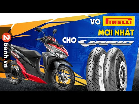 Lên vỏ Pirelli nào cho Vario thì phù hợp?
