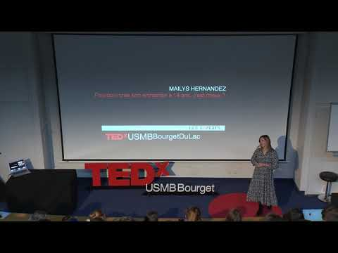 Pourquoi créer son entreprise à 19 ans, c'est mieux ? | Maïlys Hernandez | TEDxUSMBBourgetDuLac