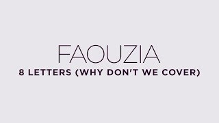 Faouzia - 8 Letters (Why Don't We Cover)