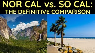 Northern vs. Southern California- The Definitive Comparison