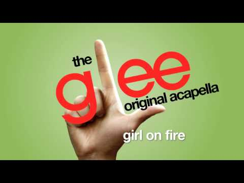 Baixar Glee - Girl On Fire - Acapella Version
