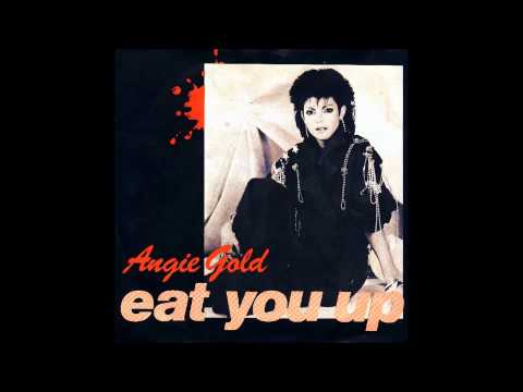Angie Gold - Eat You Up [HQ]