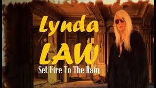 Lynda Law - Lynda Law Set Fire To The Rain