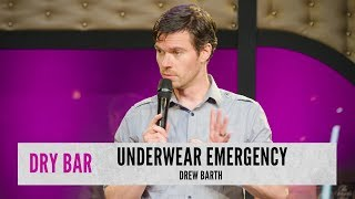 Underwear Emergency. Drew Barth