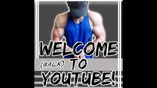 WELCOME (back) TO YOUTUBE!