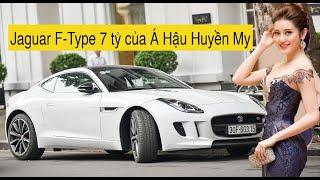 Jaguar F-Type gần 7 tỷ của Á Hậu HUYỀN MY - Xe đẹp như người |Supercar in Vietnam|