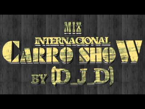 Mix Internacional Carro Show By (D_J_D)