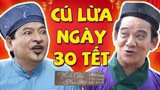 Cú Lừa Ngày 30 Tết Full HD - Hài Tết 2021 Quang Tèo, Giang Còi Mới Hay Nhất - Cười Vỡ Bụng