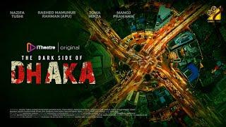The Dark Side of Dhaka iTheatre Web Series Video HD