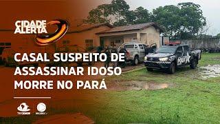 Casal suspeito de assassinar advogado em Fortaleza morre em confronto com policiais no Pará