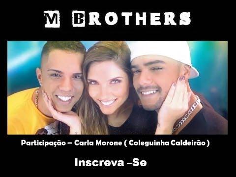 Baixar M Brothers - Menina Atrevida (Clipe Oficial)