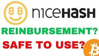Nicehash Back Up: Reinbursement? Safe To Use?