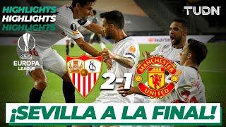 Highlights   Sevilla 2-1 Man United   Europa League 2020 - Semifinal   TUDN