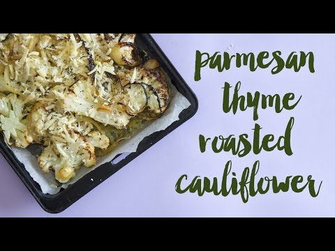 Parmesan and Thyme Roasted Cauliflower
