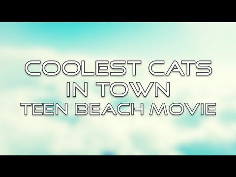Baixar Teen Beach Movie - Coolest Cats in Town (Lyrics)