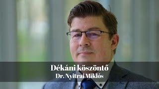 Dékáni köszöntő - Dr. Nyitrai Miklós