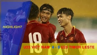 HIGHLIGHT | U23 VIỆT NAM vs U23 TIMOR LESTE | BẢNG I VÒNG LOẠI VCK U23 CHÂU Á 2018