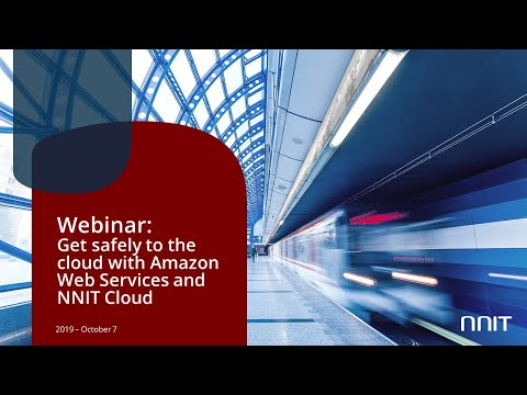Webinar: Get a complete overview of your journey to the cloud with AWS and NNIT