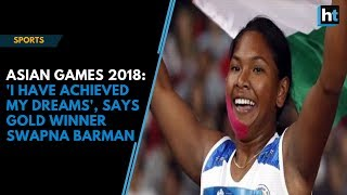 Asian Games 2018: 'I have achieved my dreams', says Gold w..