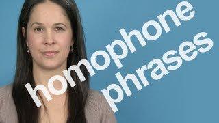 Homophone Phrases -- American English Pronunciation