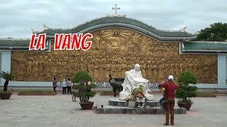 Tham Quan Thánh Địa Đức Mẹ La Vang - Quảng Trị