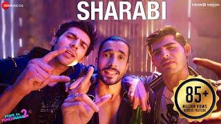 Sharabi - Pyaar Ka Punchnama 2 | Karthik Aryan, Omkar Kapoor, Sunny Singh| Sharib Toshi & Raja Hasan