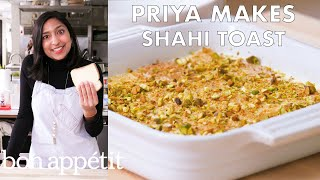 Priya Makes Shahi Toast   From the Test Kitchen   Bon Appétit
