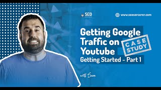 Getting Google Traffic on YouTube - Case Study - Part 1: Getting Started