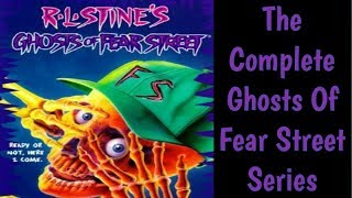 The Complete Ghosts Of Fear Street Series