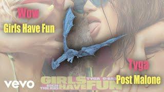 Wow vs. Girls Have Fun Mashup (Audio) | Post Malone X Tyga