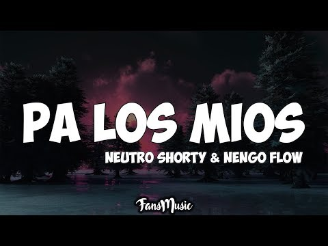 Neutro Shorty - Pa Los Mios (Letra/Lyrics) ft. Ñengo Flow
