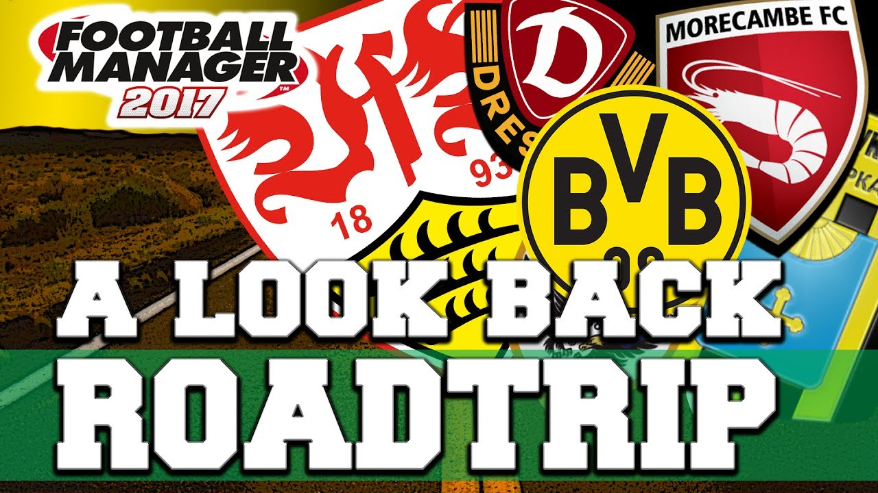 ROADTRIP | EXTRA | A LOOK BACK | FOOTBALL MANAGER 2017