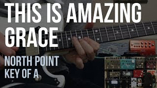 This Is Amazing Grace | North Point | Lead Guitar | Key of A
