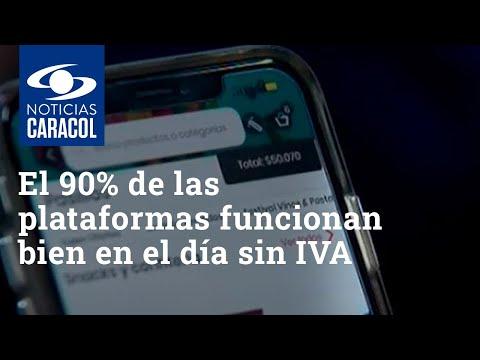 El 90% de las plataformas funcionan sin inconveniente en el día sin IVA, según Mincomercio