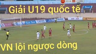 U19 Việt Nam vs U19 Myanmar | VN lội ngược dòng ngoạn mục