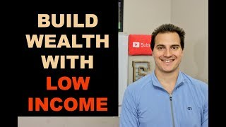 HOW TO BUILD WEALTH WITH LOW INCOME in 2020