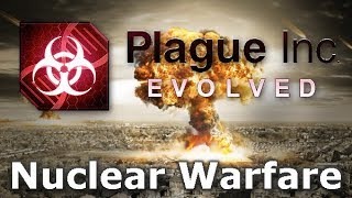 Plague Inc. Custom Scenarios - Nuclear Warfare