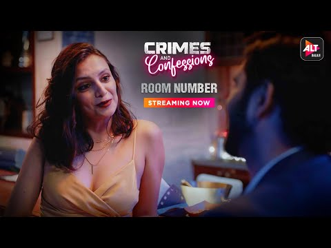 Crimes and Confessions | Room Number | ALTBalaji