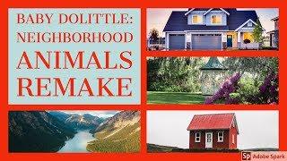 Baby Dolittle Neighborhood Animals Remake