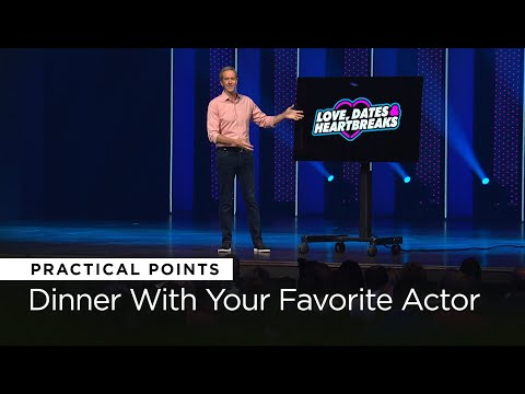 Dinner With Your Favorite Actor | Love, Dates & Heartbreaks // Andy Stanley