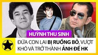Huỳnh Thu Sinh - Đứa Con Lai Bị Ruồng Bỏ Vượt Khó Khăn Trở Thành Ảnh Đế Hong Kong