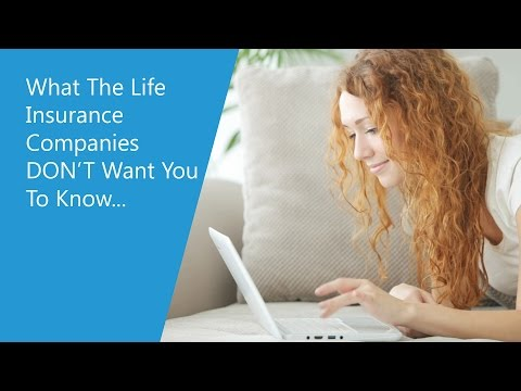 What the Life Insurance Companies DON'T Want You to Know
