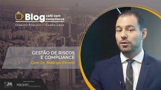 Gestão de Riscos e Compliance | Dr. Rodrigo Pironti | Café com Compliance