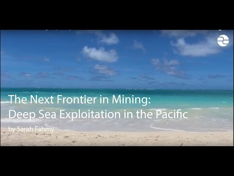The Next Frontier in Mining: Deep Sea Exploitation in the Pacific
