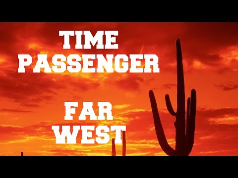 Guía de Time Passenger: Far West