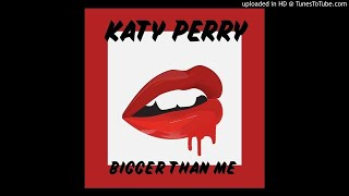 Katy Perry - Bigger Than Me (Instrumental W Backing Vocals)