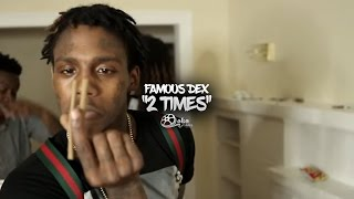 famous-dex-2-times-official-music-video.jpg