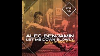 Alec Benjamin - Let me down slowly (STOLF BOOTLEG)