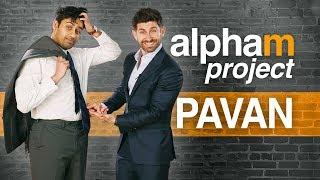 Alpha M. Project PAVAN | A Men's Makeover Series | S5E3