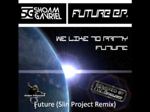 SHOAM & GAVRIEL - FUTURE E.P. including SLIN PROJECT REMIXES